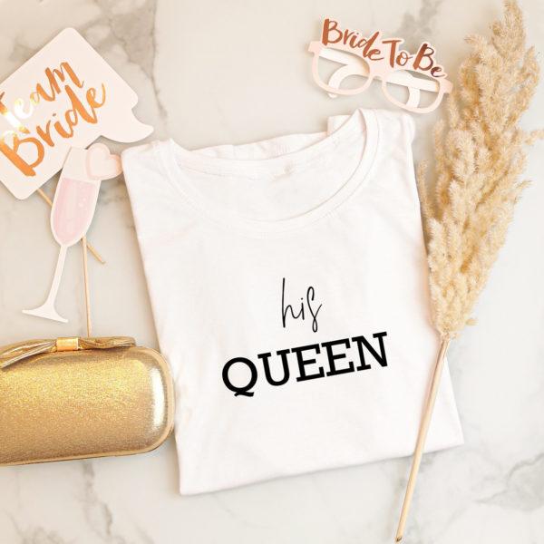 """Damen T-Shirt """"his Queen"""""""